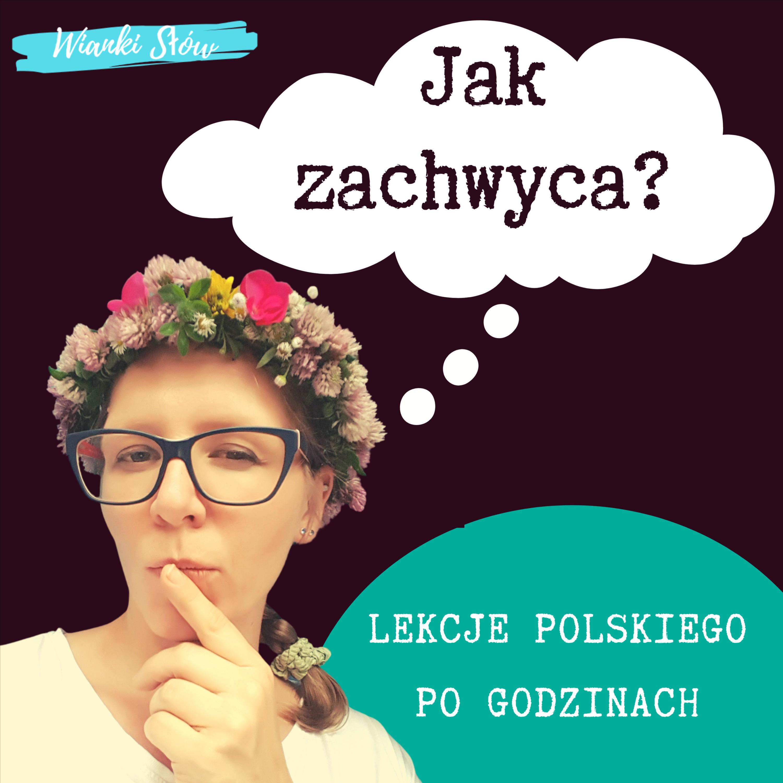 Jak zachwyca? Język polski po godzinach